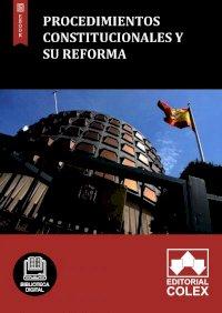 Procedimientos constitucionales y su reforma