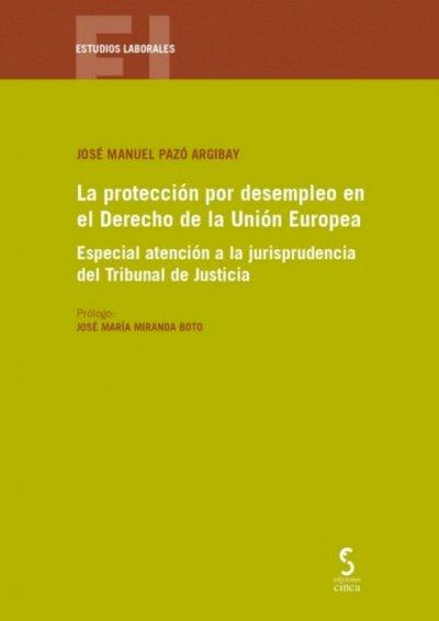 La protección por desempleo en el Derecho de la Unión Europea