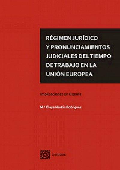 Régimen jurídico y pronunciamientos judiciales del tiempo de trabajo en la Unión Europea