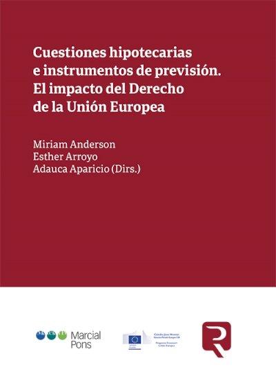 Cuestiones hipotecarias e instrumentos de previsión. El impacto del Derecho de la Unión Europea