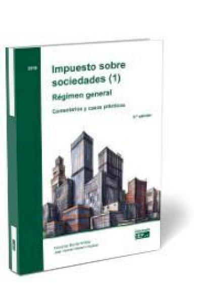 Impuesto sobre sociedades (1). Régimen general. Comentarios y casos prácticos. 2021