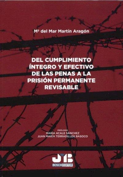 Del cumplimiento íntegro y efectivo de las penas a la prisión permanente revisable