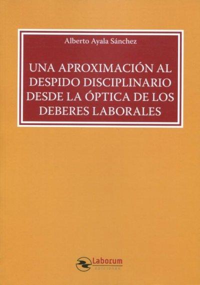 Una aproximación al despido disciplinario desde la óptica de los deberes laborales