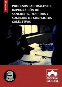 Procesos laborales de impugnación de sanciones, despidos y solución de conflictos colectivos