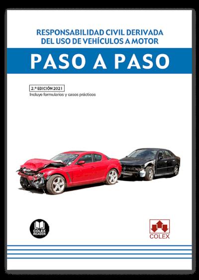 Responsabilidad civil derivada del uso de vehículos a motor. Paso a paso