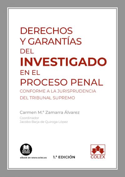 Derechos y garantías del investigado en el proceso penal