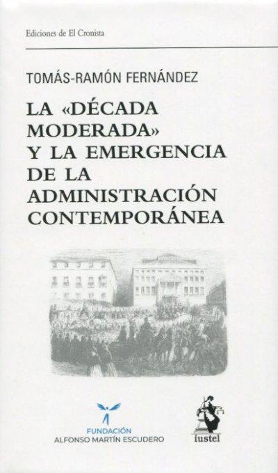 """La """"década moderada"""" y la emergencia de la Administración contemporánea"""