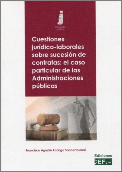 Cuestiones jurídico-laborales sobre sucesión de contratas: el caso particular de las Administraciones públicas