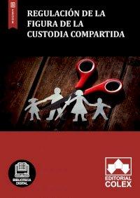 Regulación de la figura de la custodia compartida