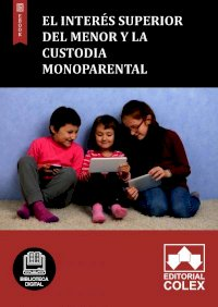 El interés superior del menor y la custodia monoparental