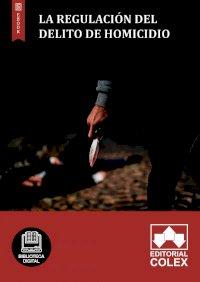 La regulación del delito de homicidio