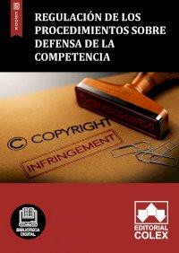 Regulación de los procedimientos sobre defensa de la competencia