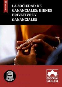 La sociedad de gananciales: bienes privativos y gananciales