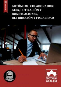 Autónomo colaborador: Alta, Cotización y Bonificaciones, Retribución y fiscalidad