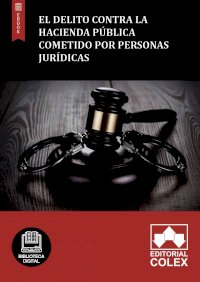 El delito contra la Hacienda Pública cometido por personas jurídicas