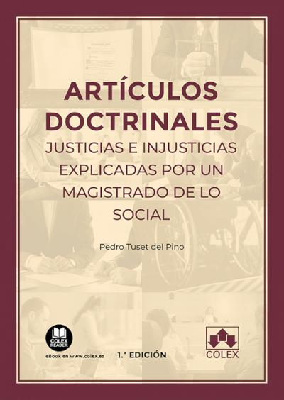 Artículos doctrinales. Justicias e injusticias explicadas por un magistrado de lo Social