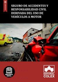 Seguro de accidentes y responsabilidad civil derivada del uso de vehículos a motor