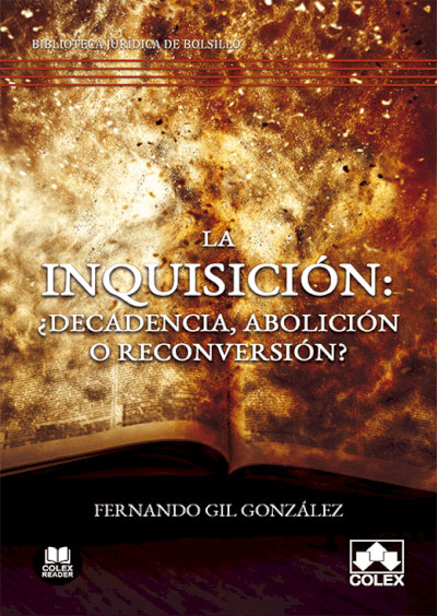 La inquisición: ¿decadencia, abolición o reconversión?